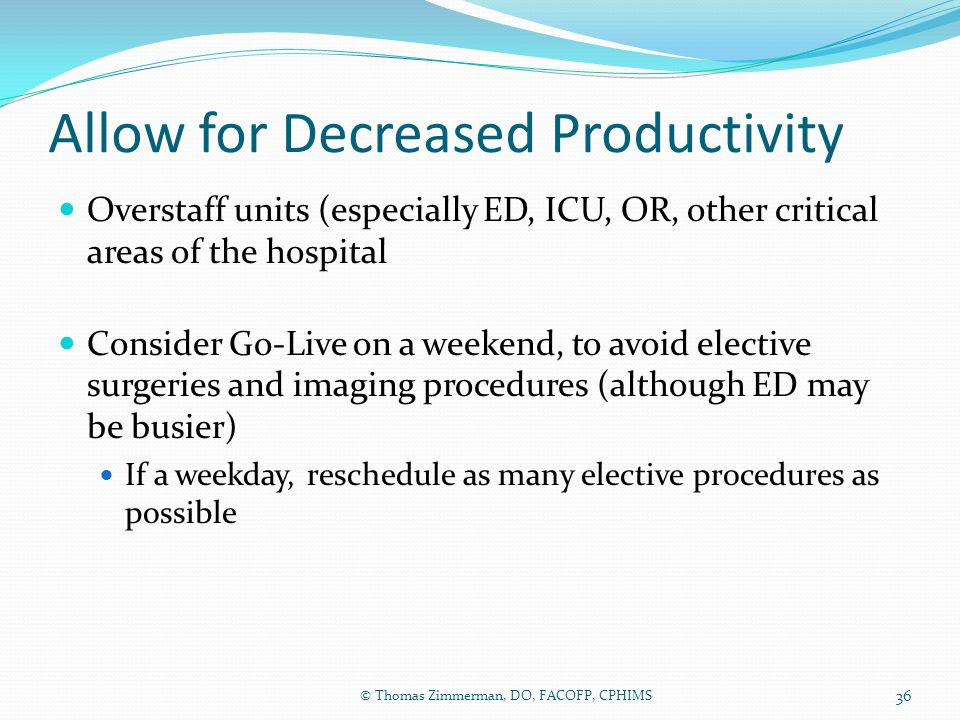 Allow for Decreased Productivity