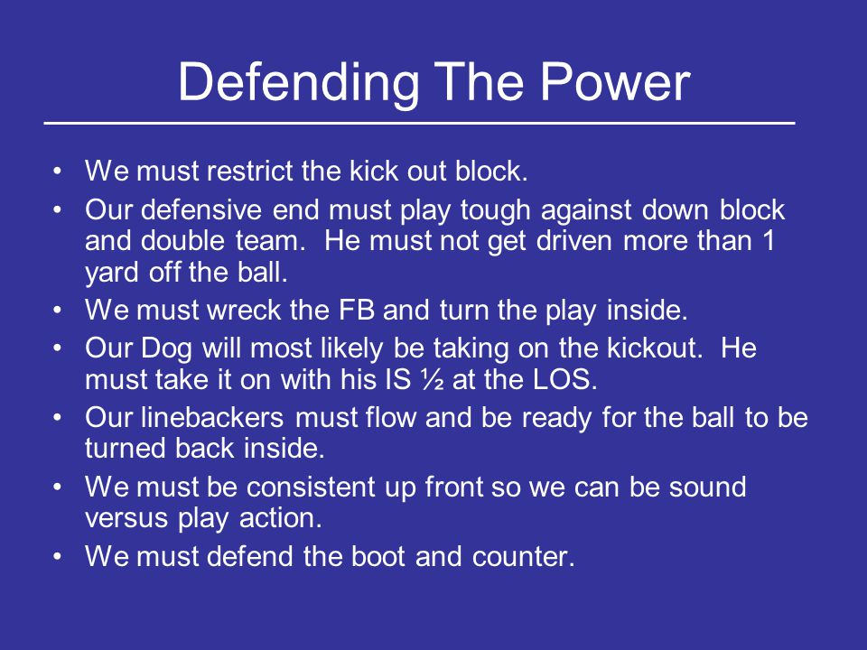 Defending The Power We must restrict the kick out block.