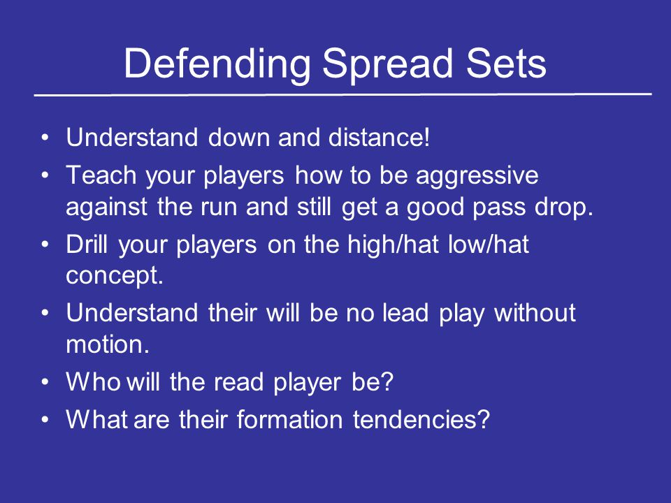 Defending Spread Sets Understand down and distance!