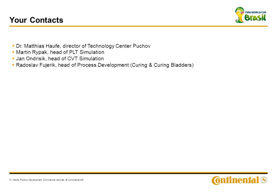 Your Contacts Dr. Matthias Haufe, director of Technology Center Puchov