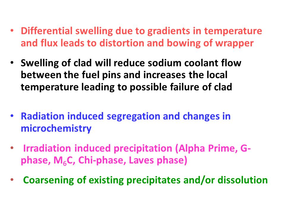 Differential swelling due to gradients in temperature and flux leads to distortion and bowing of wrapper