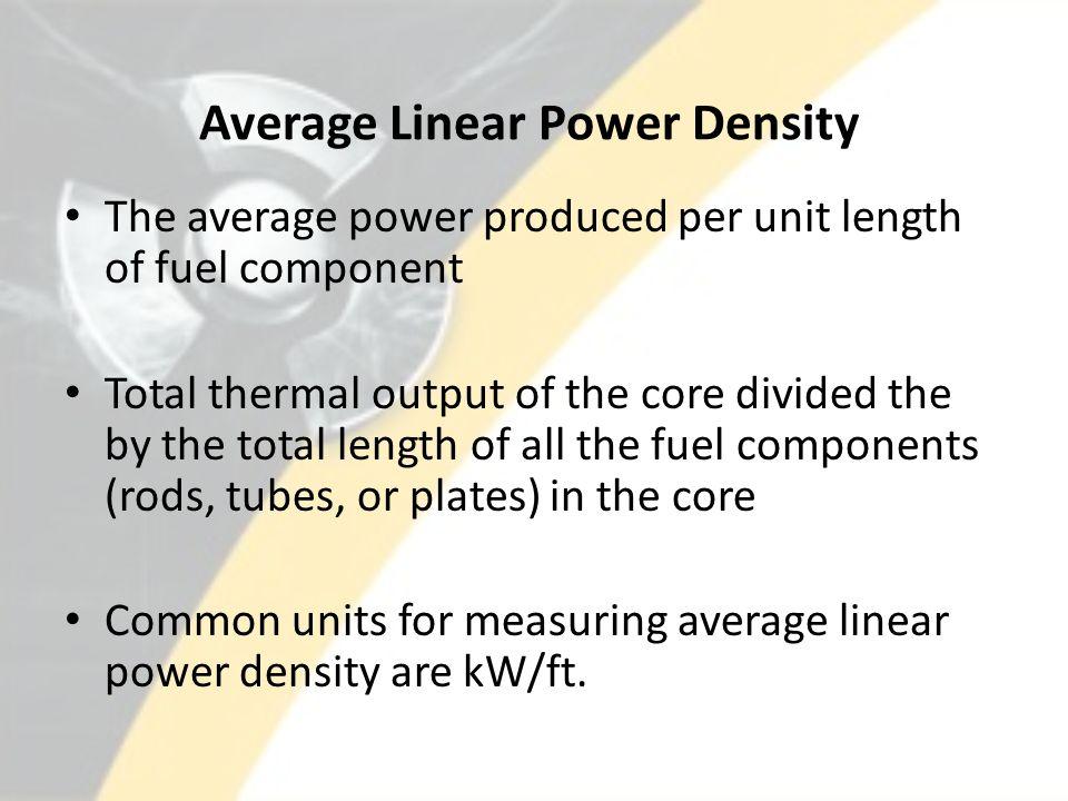 Average Linear Power Density