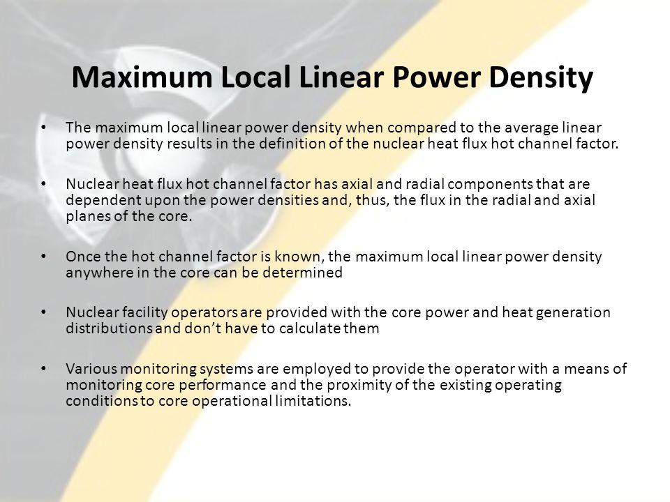 Maximum Local Linear Power Density