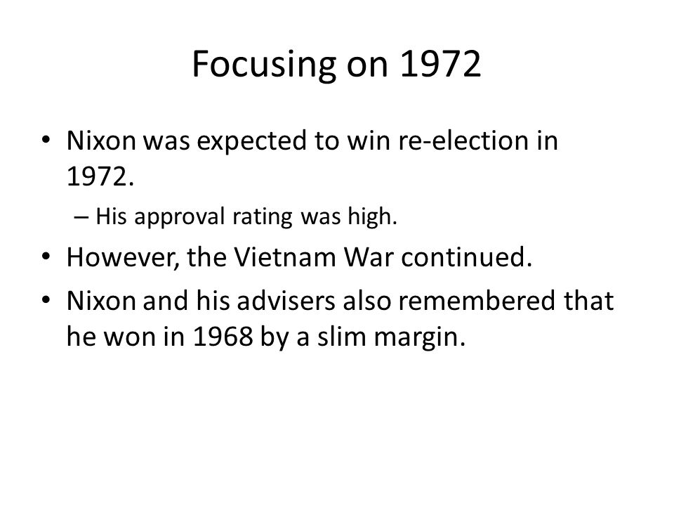 Focusing on 1972 Nixon was expected to win re-election in 1972.