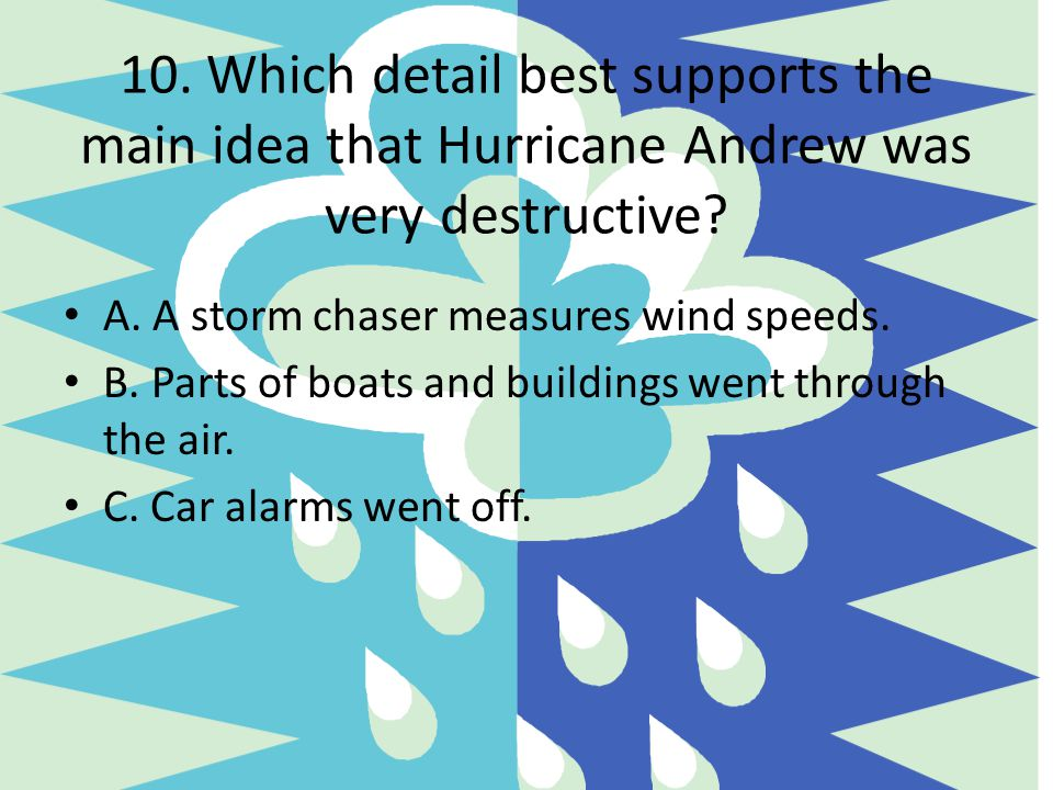 10. Which detail best supports the main idea that Hurricane Andrew was very destructive