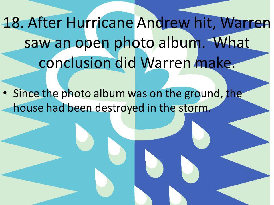 18. After Hurricane Andrew hit, Warren saw an open photo album