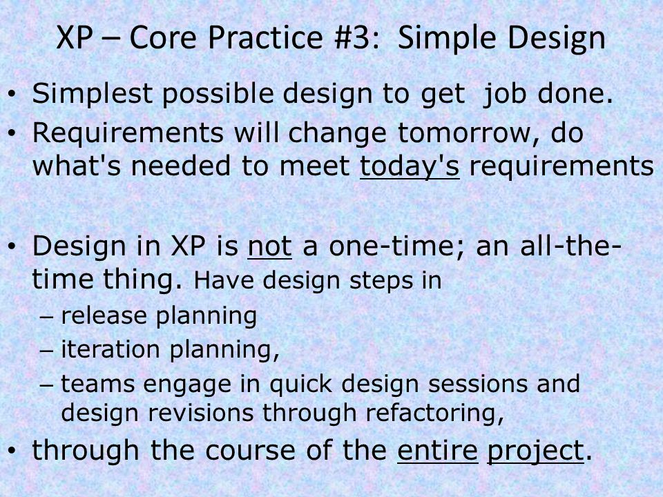 XP – Core Practice #3: Simple Design