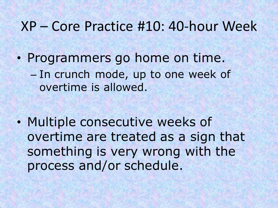 XP – Core Practice #10: 40-hour Week