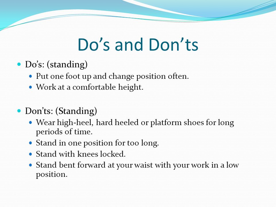 Do's and Don'ts Do's: (standing) Don'ts: (Standing)