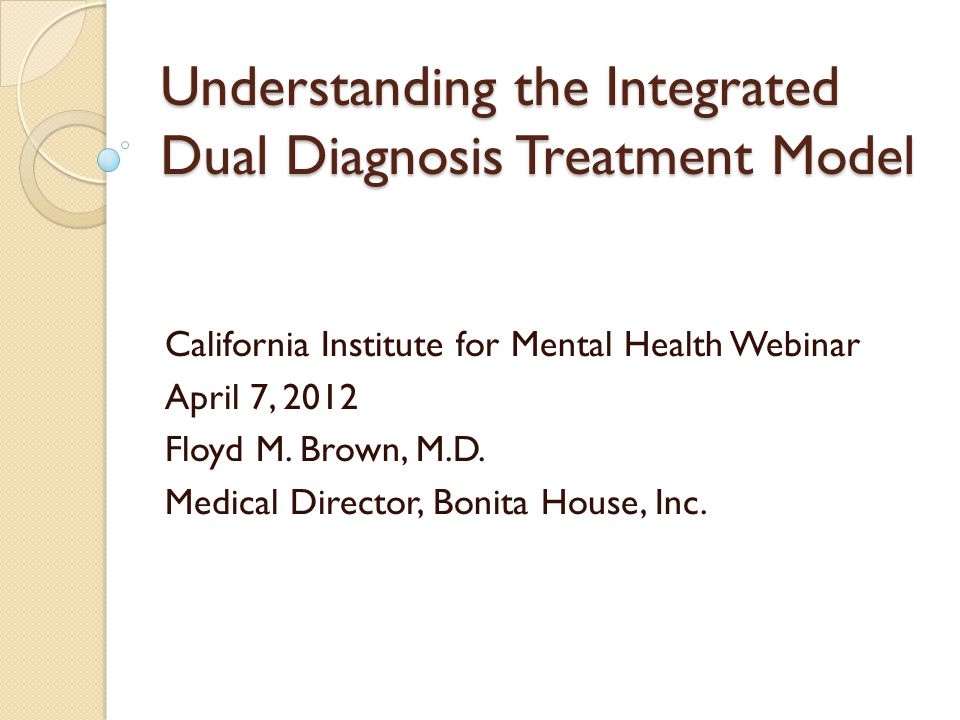 Understanding the Integrated Dual Diagnosis Treatment Model