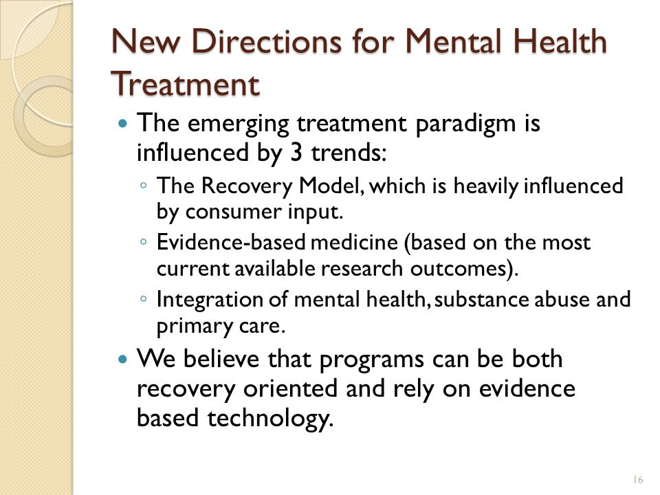 New Directions for Mental Health Treatment