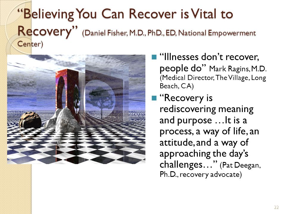 Believing You Can Recover is Vital to Recovery (Daniel Fisher, M. D
