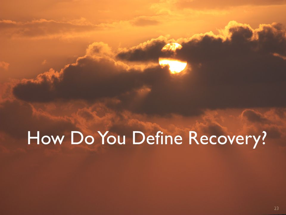 How Do You Define Recovery