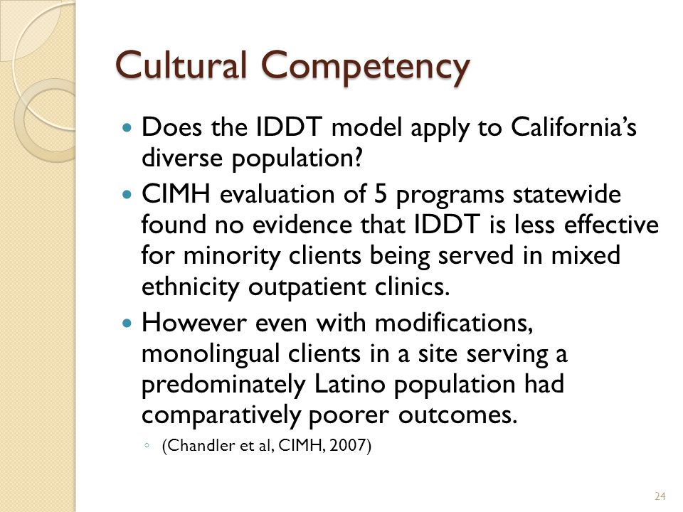 Cultural Competency Does the IDDT model apply to California's diverse population