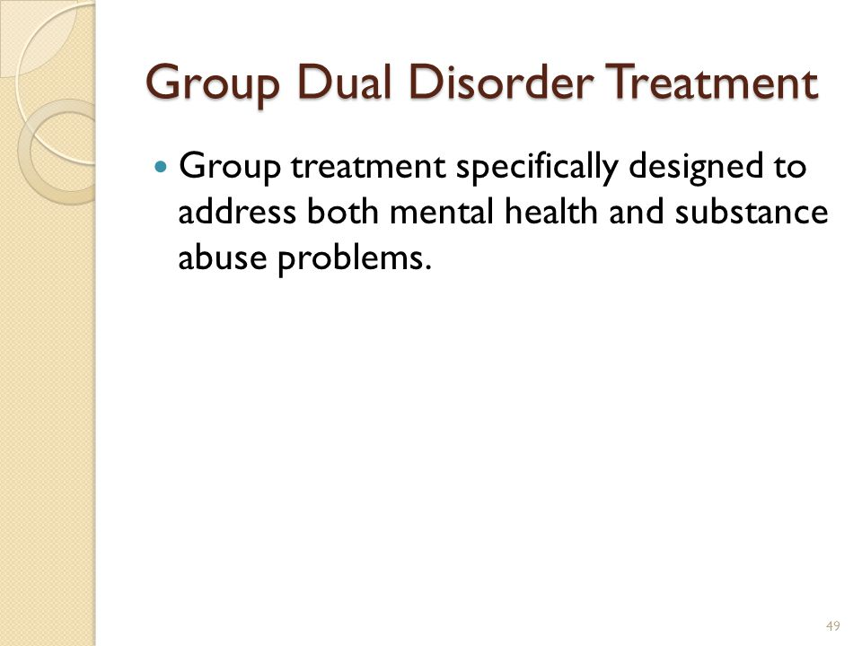 Group Dual Disorder Treatment