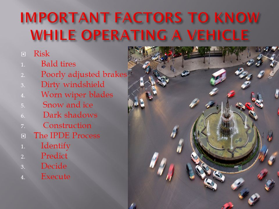 IMPORTANT FACTORS TO KNOW WHILE OPERATING A VEHICLE
