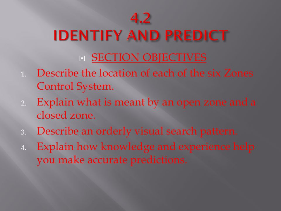 4.2 IDENTIFY AND PREDICT SECTION OBJECTIVES