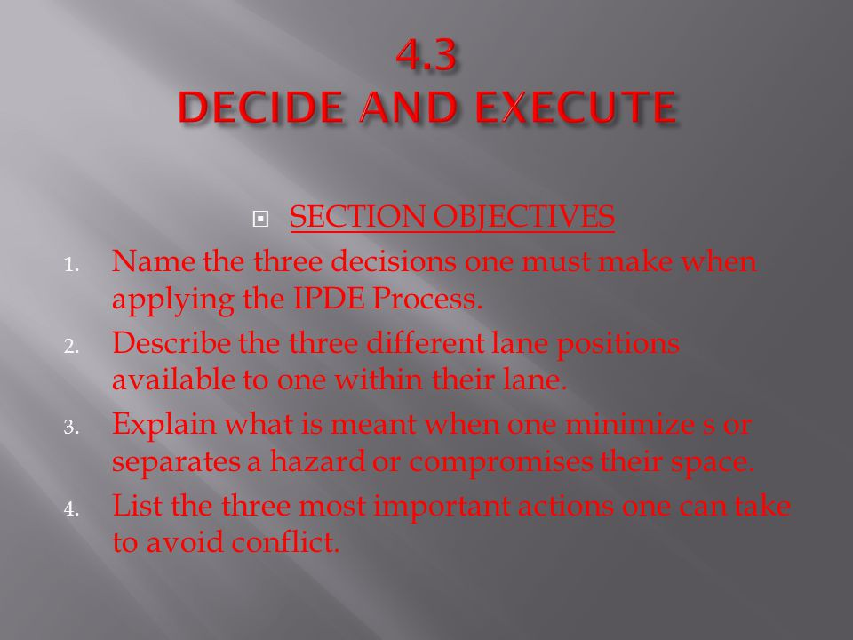 4.3 DECIDE AND EXECUTE SECTION OBJECTIVES