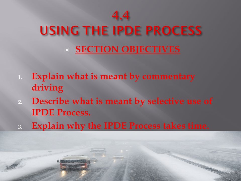 4.4 USING THE IPDE PROCESS SECTION OBJECTIVES