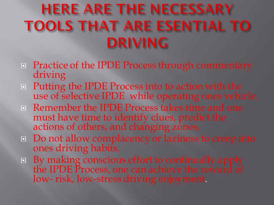 HERE ARE THE NECESSARY TOOLS THAT ARE ESENTIAL TO DRIVING
