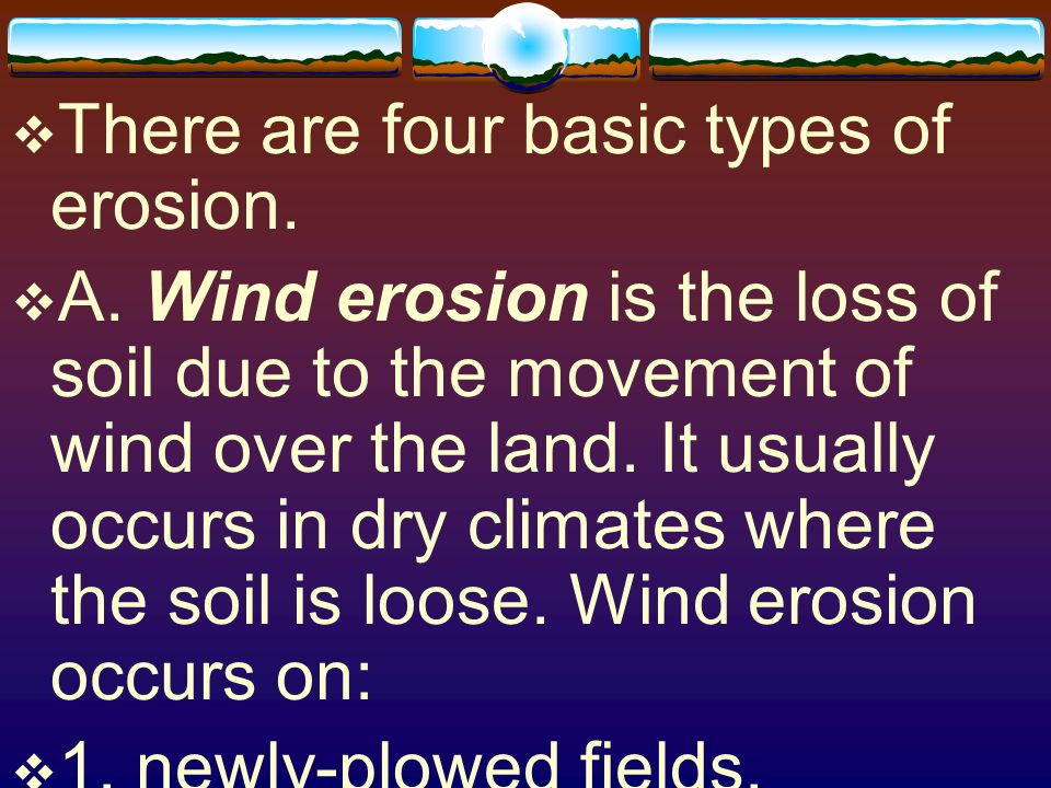 There are four basic types of erosion.