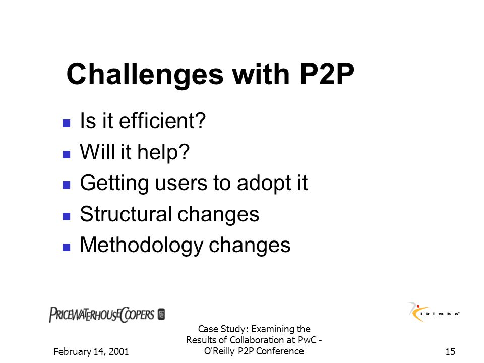 Challenges with P2P Is it efficient Will it help