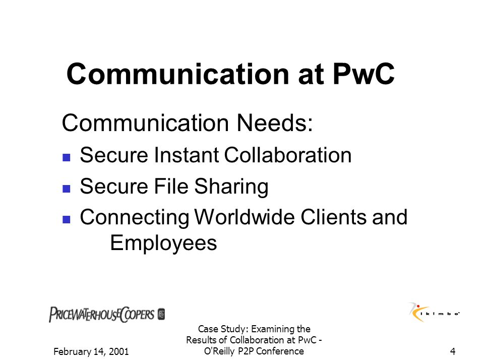Communication at PwC Communication Needs: Secure Instant Collaboration