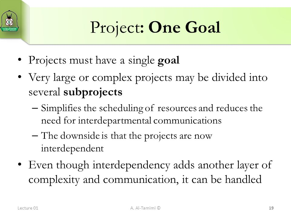 Project: One Goal Projects must have a single goal
