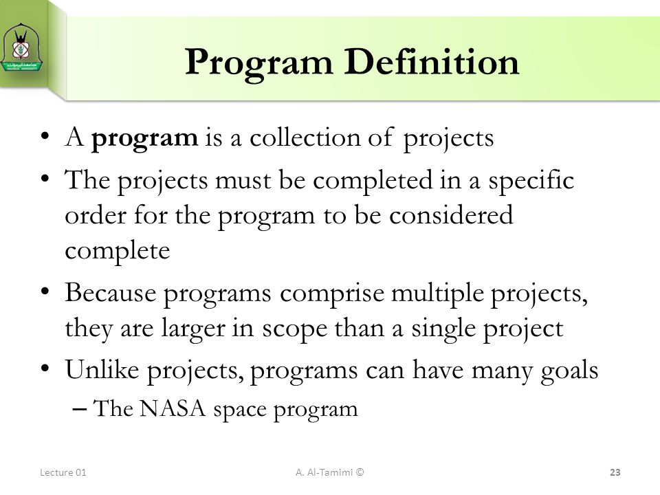 Program Definition A program is a collection of projects