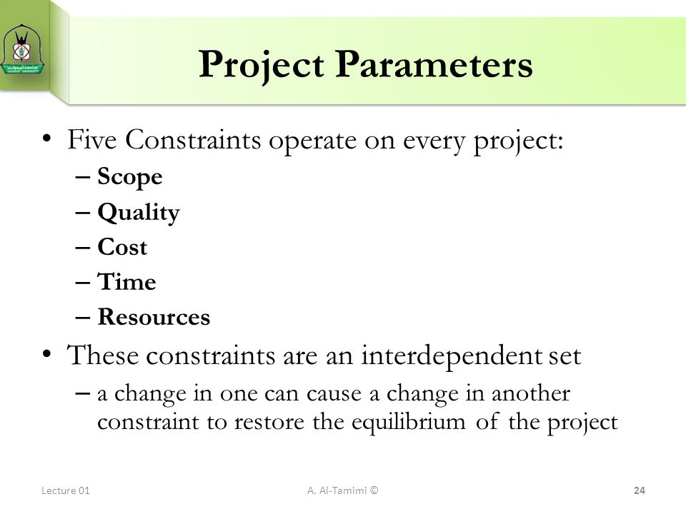 Project Parameters Five Constraints operate on every project: