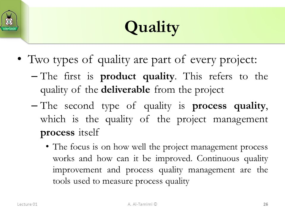 Quality Two types of quality are part of every project: