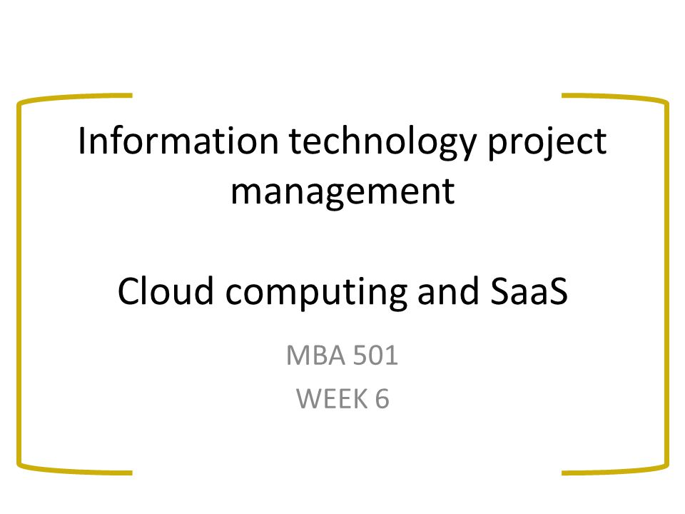Information technology project management Cloud computing and SaaS