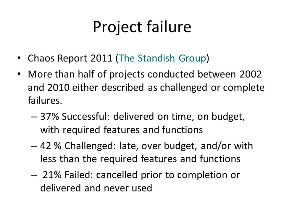 Project failure Chaos Report 2011 (The Standish Group)
