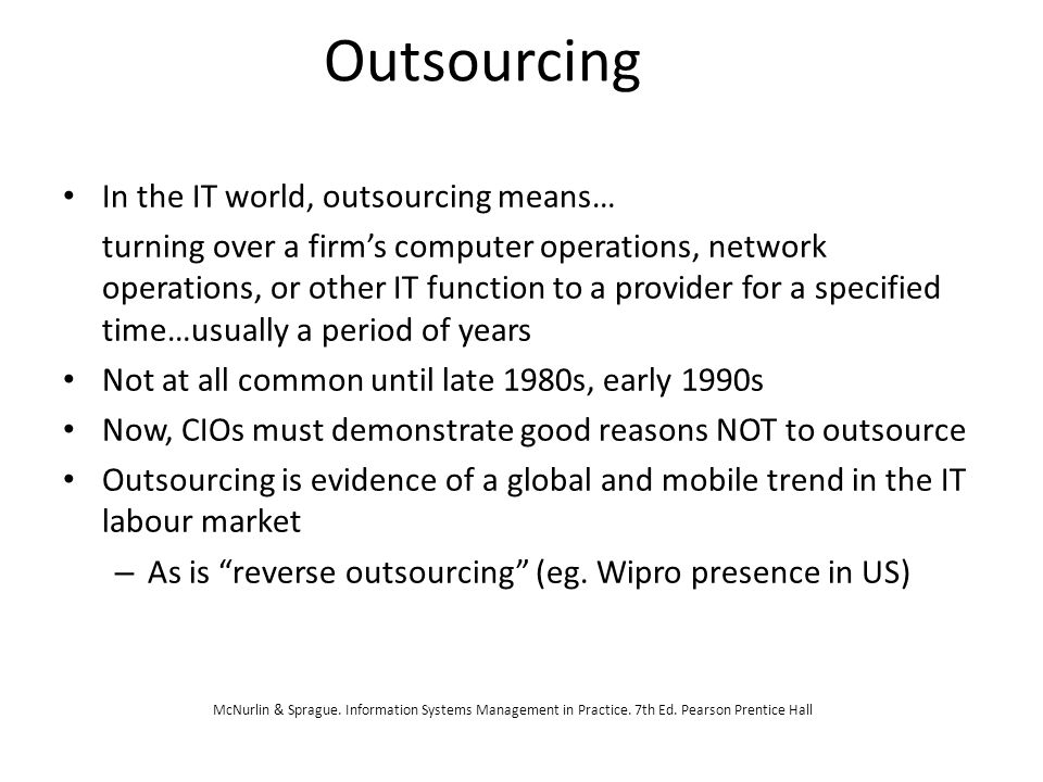 Outsourcing In the IT world, outsourcing means…