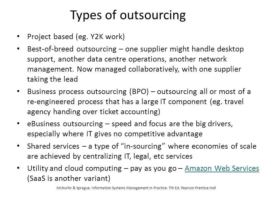 Types of outsourcing Project based (eg. Y2K work)