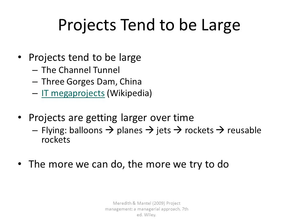 Projects Tend to be Large