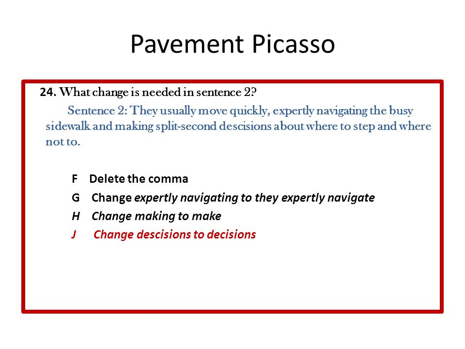 Pavement Picasso 24. What change is needed in sentence 2