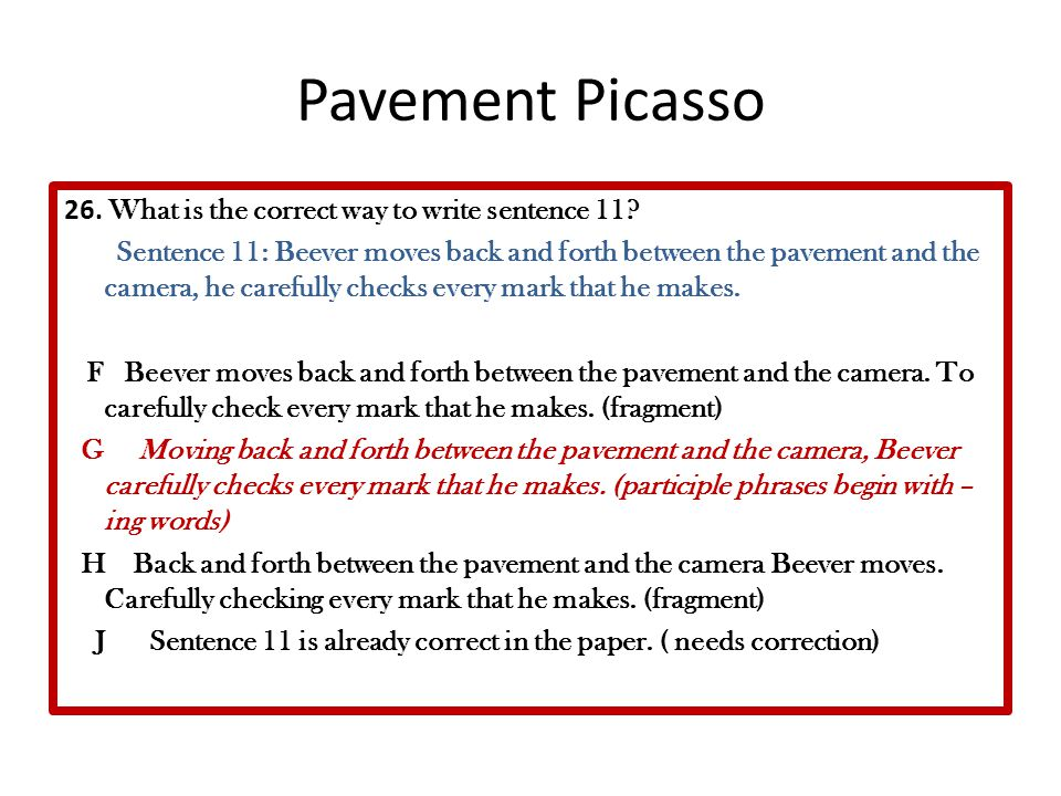 Pavement Picasso 26. What is the correct way to write sentence 11