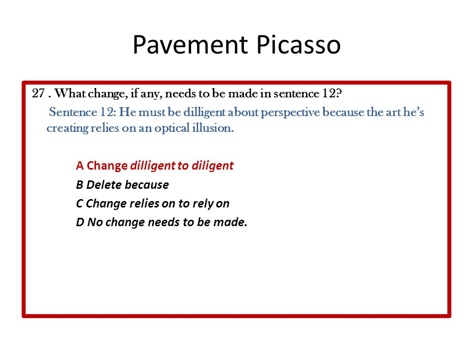Pavement Picasso 27 . What change, if any, needs to be made in sentence 12