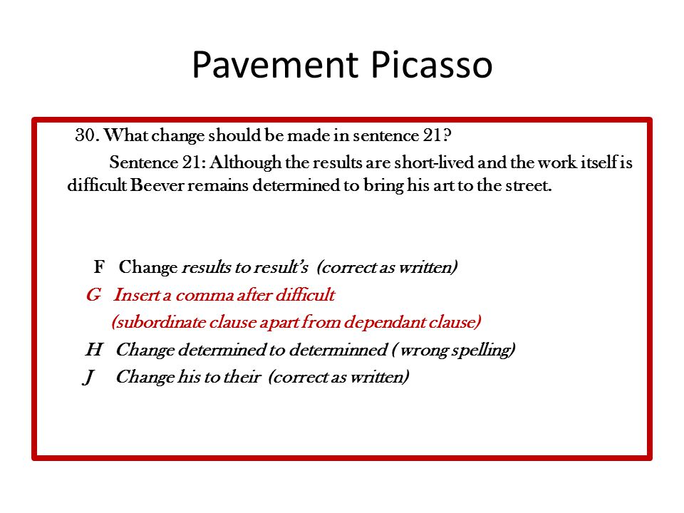 Pavement Picasso 30. What change should be made in sentence 21