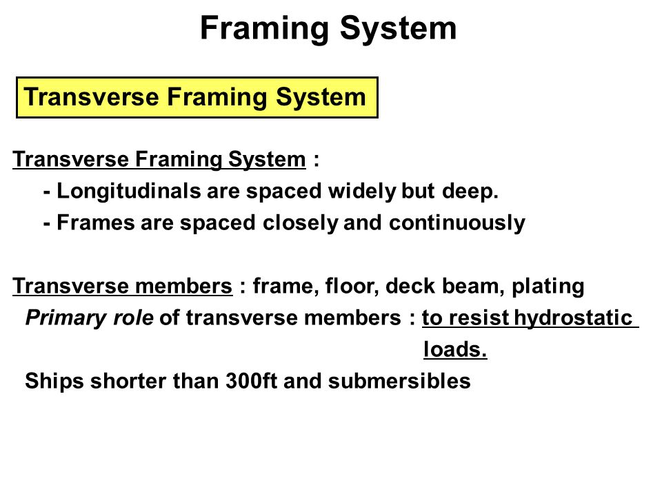 Framing System Transverse Framing System Transverse Framing System :