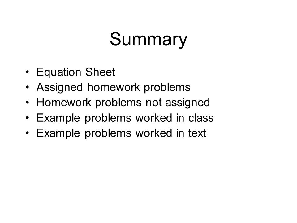 Summary Equation Sheet Assigned homework problems