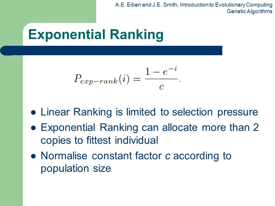 Exponential Ranking Linear Ranking is limited to selection pressure