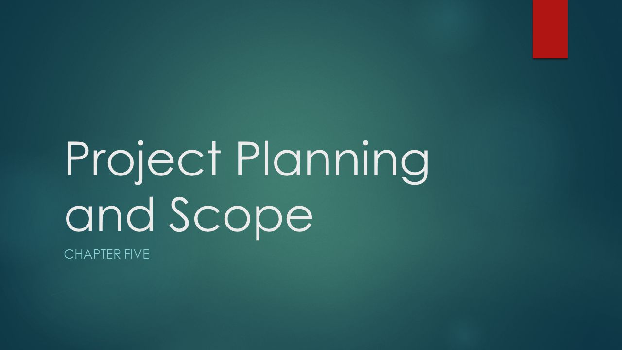 Project Planning and Scope