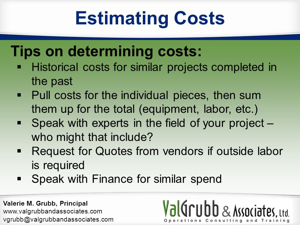 Estimating Costs Tips on determining costs: