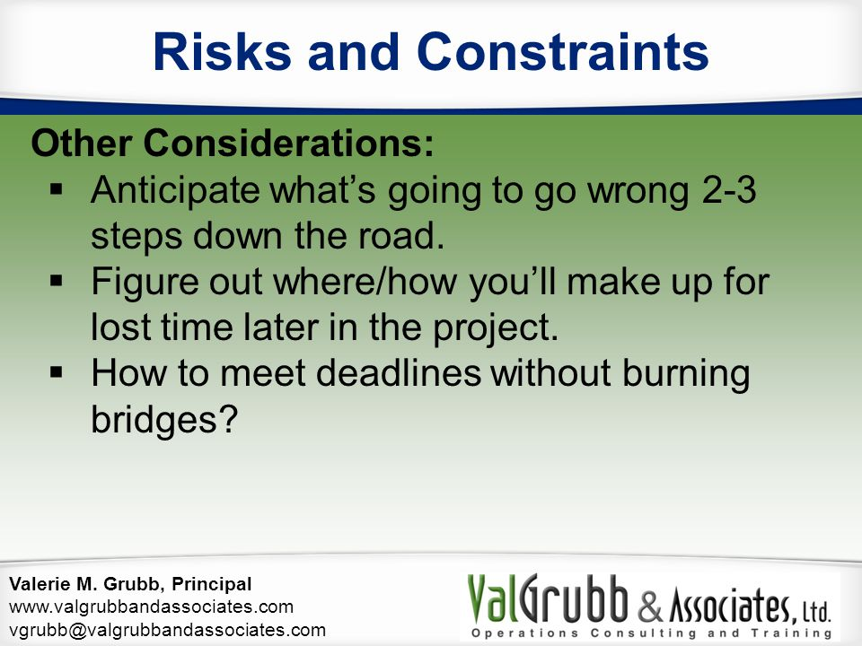 Risks and Constraints Other Considerations: