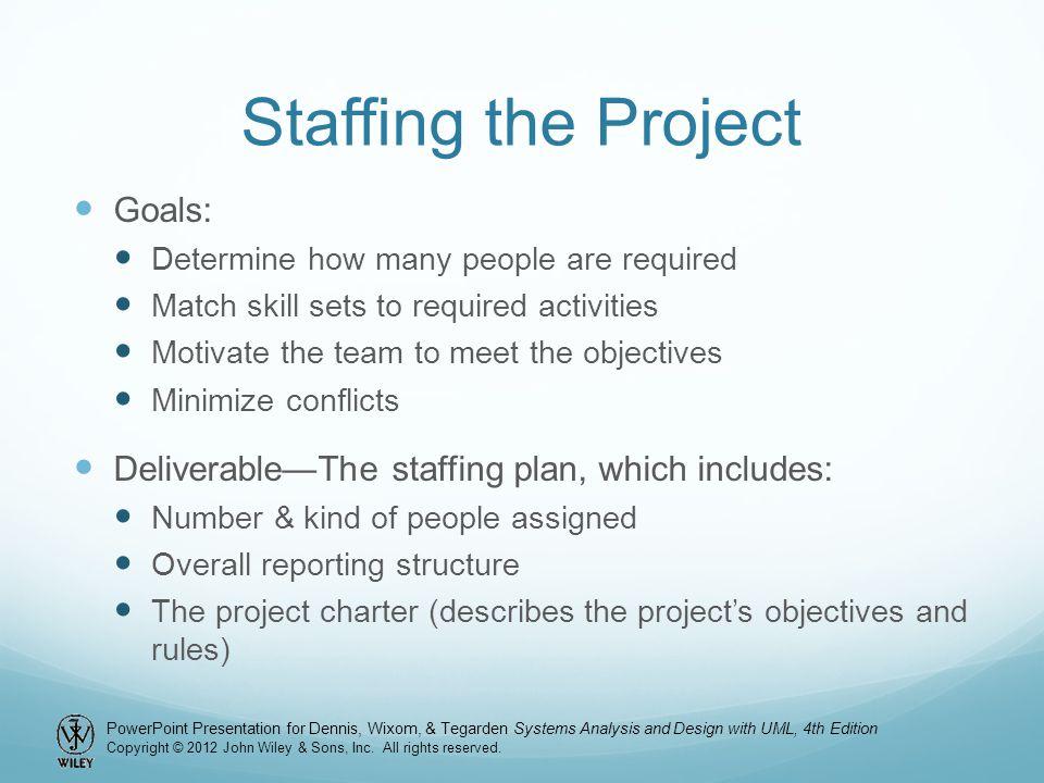 Staffing the Project Goals: