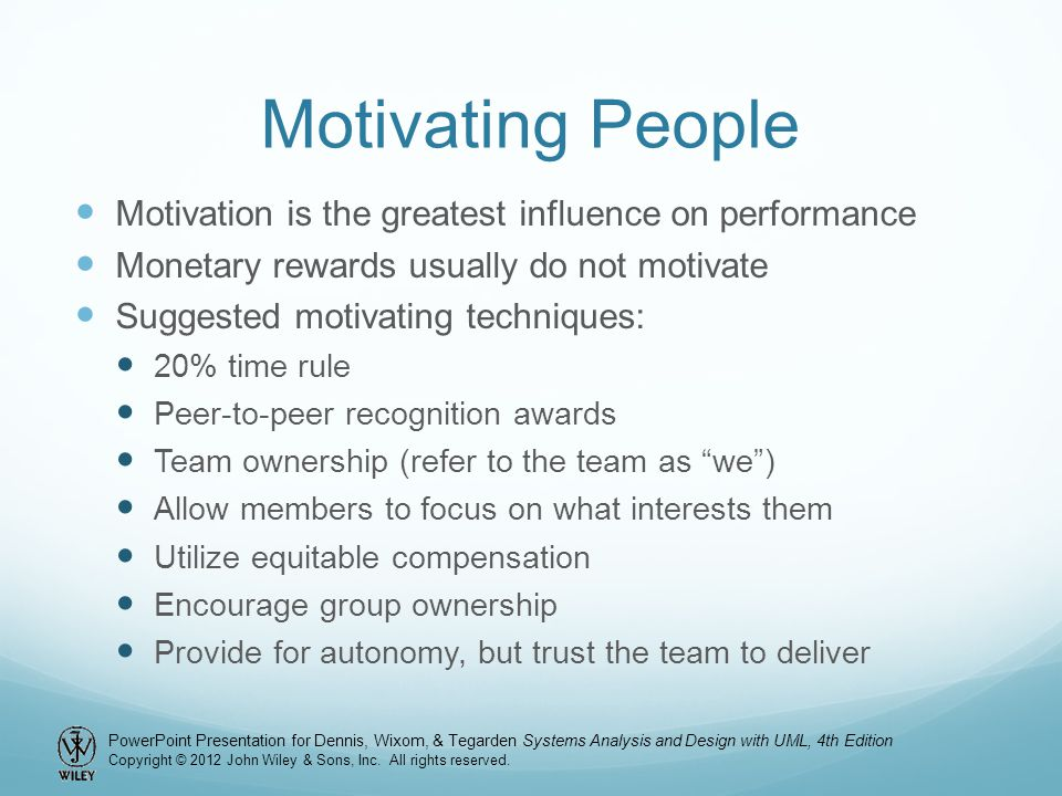 Motivating People Motivation is the greatest influence on performance