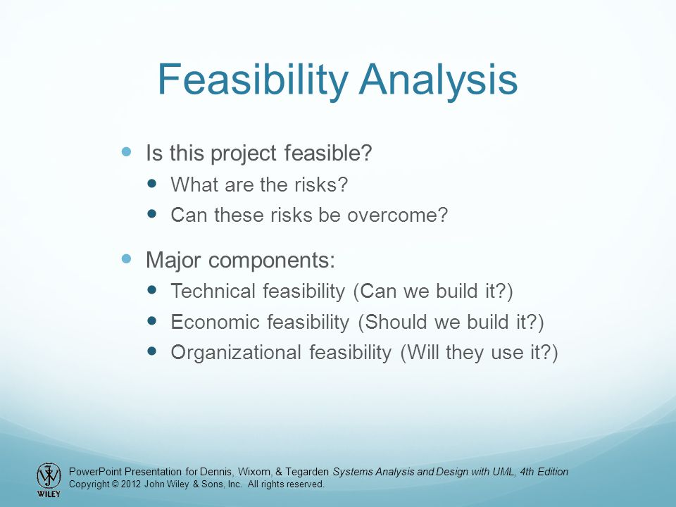 Feasibility Analysis Is this project feasible Major components: