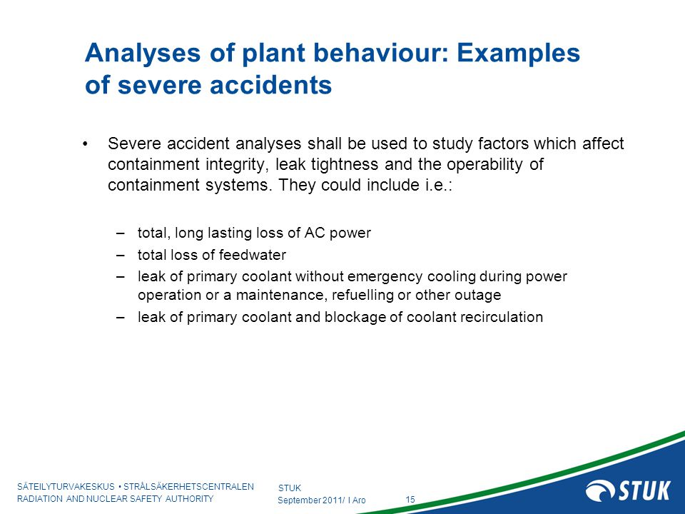 Analyses of plant behaviour: Examples of severe accidents